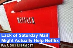 Lack of Saturday Mail Might Actually Help Netflix