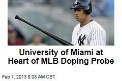 University of Miami at Heart of MLB Doping Probe