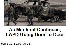 LAPD Going Door-to-Door as Manhunt Continues