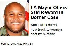 LA Mayor Offers $1M Reward in Dorner Case