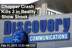 Chopper Crash Kills 3 in Reality Show Shoot