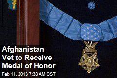Afghanistan Vet to Receive Medal of Honor
