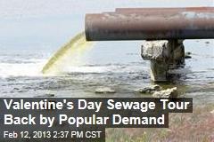Valentine's Day Sewage Tour Back by Popular Demand