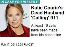 Katie Couric's Dead Husband 'Calling' 911