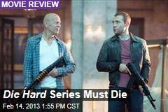 Die Hard Series Must Die