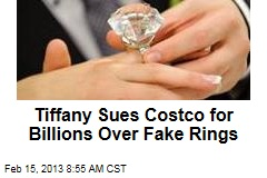 Tiffany Sues Costco for Billions Over Fake Rings