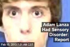 Adam Lanza Had Sensory Disorder