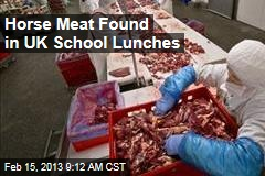 Horse Meat Found in UK School Lunches