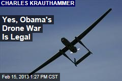 Yes, Obama's Drone War Is Legal