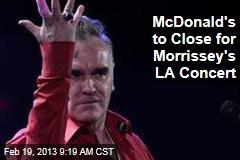 McDonald's to Close for Morrissey's LA Concert