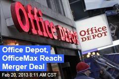 Office Depot, OfficeMax Reach Merger Deal