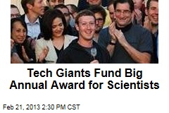 Tech Giants Fund Big Annual Award for Scientists