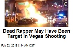 Dead Rapper May Have Been Target in Vegas Shooting