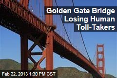Golden Gate Bridge Losing Human Toll-Takers