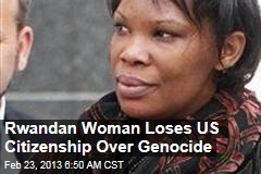 Rwandan Woman Loses US Citizenship Over Genocide