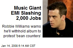 Music Giant EMI Slashing 2,000 Jobs