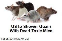 US to Shower Guam With Dead Toxic Mice
