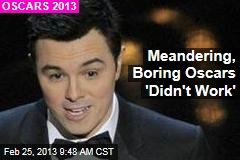 Meandering, Boring Oscars 'Didn't Work'