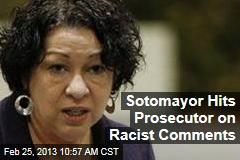 Sotomayor Hits Prosecutor on Racist Comments