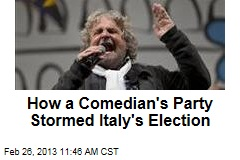 How a Comedian's Party Stormed Italy's Election