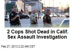 2 Cops Shot Dead During Sex Assault Investigation