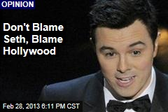 Don't Blame Seth, Blame Hollywood