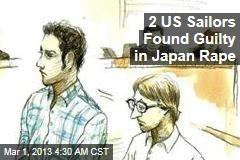2 US Sailors Found Guilty in Japan Rape