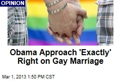 Obama Approach 'Exactly' Right on Gay Marriage