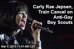 Carly Rae Jepsen, Train Cancel on Anti-Gay Boy Scouts