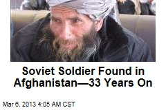 Soviet Soldier Found in Afghanistan—33 Years On