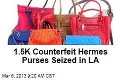 1.5K Counterfeit Hermes Purses Seized in LA