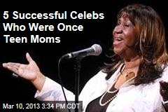 5 Successful Celebs Who Were Once Teen Moms