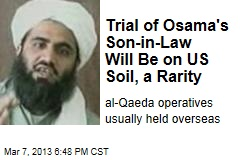 Trial of Osama's Son-in-Law Will Be on US Soil, a Rarity