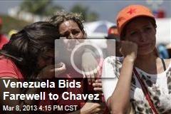 Venezuela Bids Farewell to Chavez