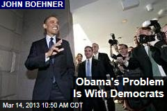 Obama's Problem Is With Democrats