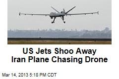 US Jets Shoo Away Iran Plane Chasing Drone