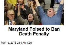 Maryland Poised to Ban Death Penalty