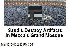 Saudis Destroy Key Artifacts in Mecca's Grand Mosque