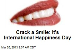 Crack a Smile: It's International Happiness Day