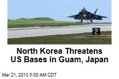 North Korea Threatens US Bases