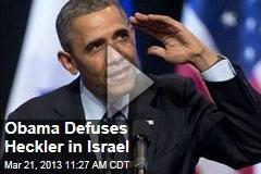 Obama Defuses Heckler in Israel