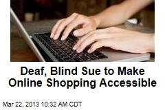 Deaf, Blind Sue to Make Online Shopping Accessible