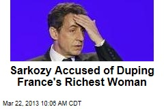 Sarkozy Accused of Duping France's Richest Woman
