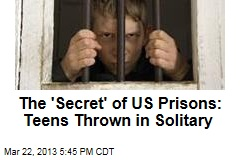 The 'Secret' of US Prisons: Teens Thrown in Solitary