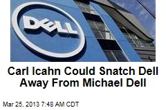 Carl Icahn Could Snatch Dell Away From Michael Dell