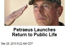 Petraeus Launches Return to Public Life
