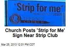 Church Posts 'Strip for Me' Sign Near Strip Club