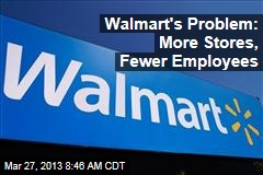 Walmart's Problem: More Stores, Fewer Employees