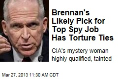 Brennan's Likely Pick for Top Spy Job Has Torture Ties