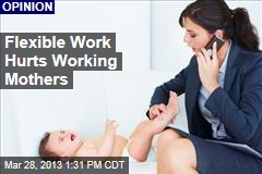 Flexible Work Hurts Working Mothers
